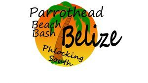 Parrothead Beach Bash Belize Phlocking South May 2018