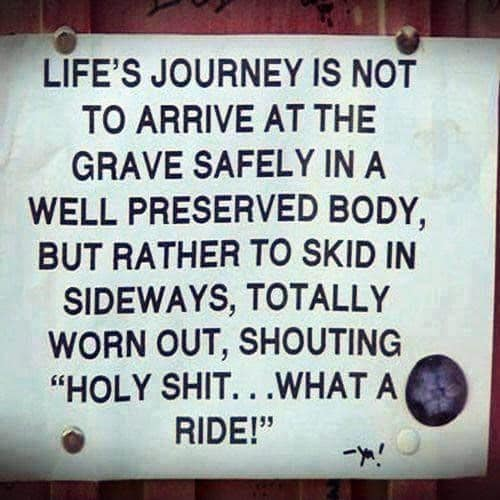 Life… what a ride.